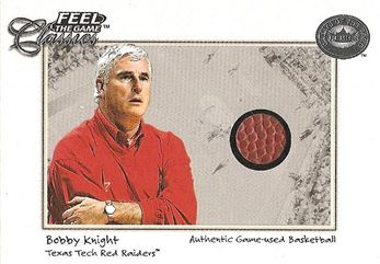 2001 Greats of the Game Feel the Game Classics #21 Bobby KNIGHT (texas tech) BALL $25.00